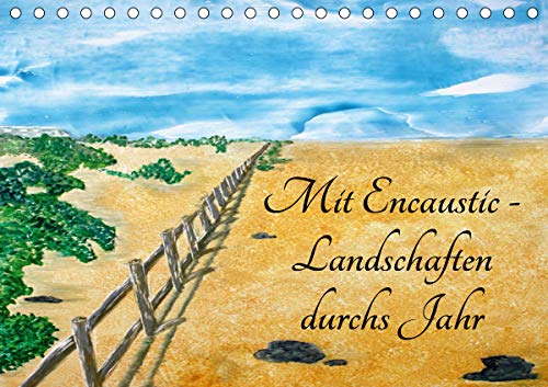 Mit Encaustic-Landschaften durchs Jahr (Tischkalender 2021 DIN A5 quer)