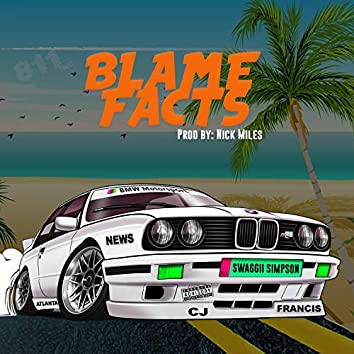 Blame Facts (feat. CJ Francis IV)