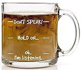 Don't Speak! Funny Coffee Mug - 13 oz Glass - Cool Novelty Birthday...