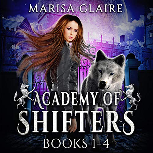 Academy of Shifters: Books 1-4 Audiobook By Marisa Claire cover art