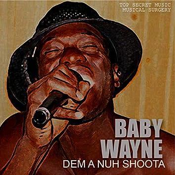 Dem a Nuh Shoota (Bad Bwoy Riddim)