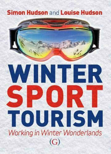 Compare Textbook Prices for Winter Sport Tourism: working in winter wonderlands 1 Edition ISBN 9781910158401 by Simon Hudson and Louise Hudson
