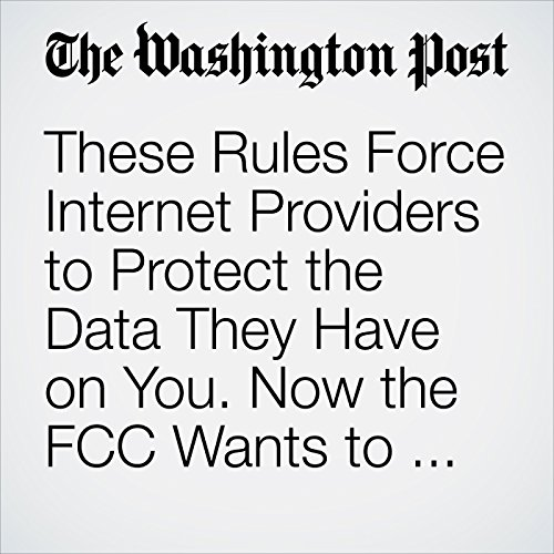 These Rules Force Internet Providers to Protect the Data They Have on You. Now the FCC Wants to Put Those on Hold. copertina