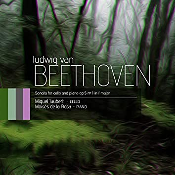 Beethoven: Sonata for Cello and Piano No. 1 in F Major, Op. 5