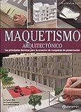 Maquetismo arquitectónico: Las principales técnicas para la creación de maquetas de presentación (Arte y Oficios)