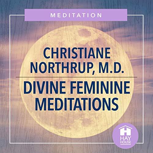 Divine Feminine Meditations  By  cover art