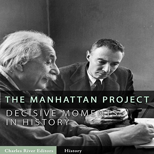 Decisive Moments in History: The Manhattan Project cover art