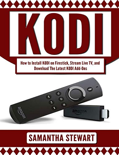 Kodi: How to Install Kodi on Fire Stick, Stream Live TV, and Install The Latest Add-Ons (Exodus,…
