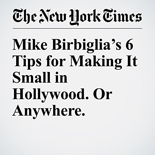 Mike Birbiglia's 6 Tips for Making It Small in Hollywood. Or Anywhere. audiobook cover art