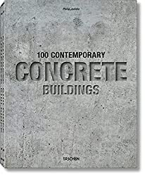 100 Contemporary Concrete Buildings (English, German and French Edition)