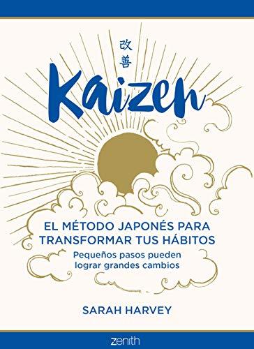 Kaizen: El método japonés para transformar tus hábitos (Autoayuda y superación)