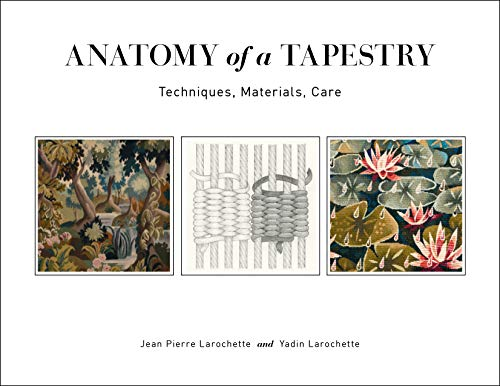 Anatomy of a Tapestry: Techniques, Materials, Care