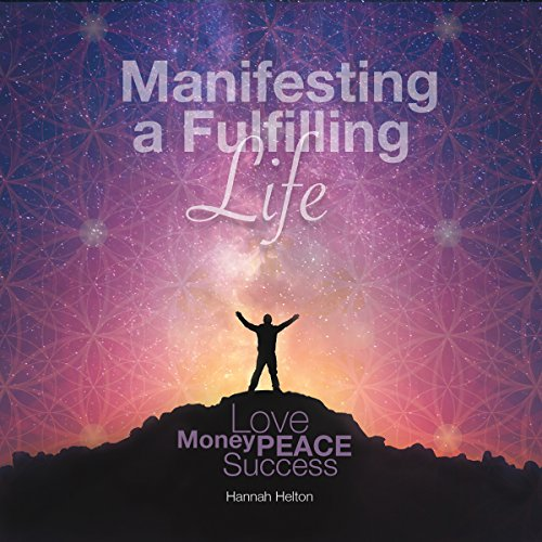 Manifesting a Fulfilling Life     Guided Meditation              By:                                                                                                                                 Hannah Helton                               Narrated by:                                                                                                                                 Hannah Helton                      Length: 26 mins     15 ratings     Overall 4.6