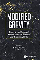 Modified Gravity: Progresses and Outlook of Theories, Numerical Techniques and Observational Test