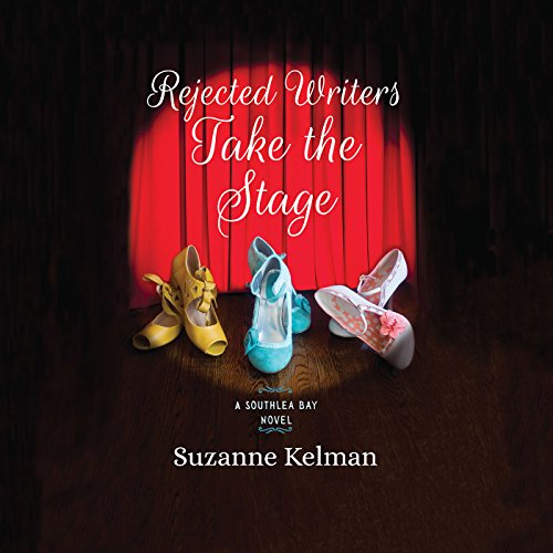 Rejected Writers Take the Stage     Southlea Bay, Book 2              By:                                                                                                                                 Suzanne Kelman                               Narrated by:                                                                                                                                 Tanya Eby                      Length: 8 hrs and 23 mins     4 ratings     Overall 4.3