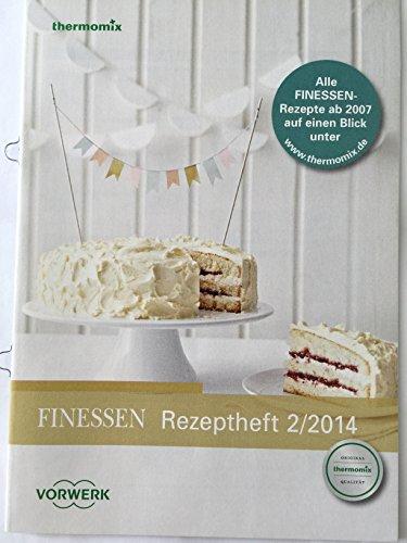 FINESSEN Rezeptheft 2/2014 Original Vorwerk Thermomix Rezepte TM31 TM5