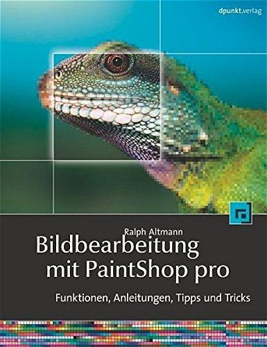 Fotobearbeitung mit Paint Shop Pro X Hintergrund, Anleitungen, Tipps und Tricks