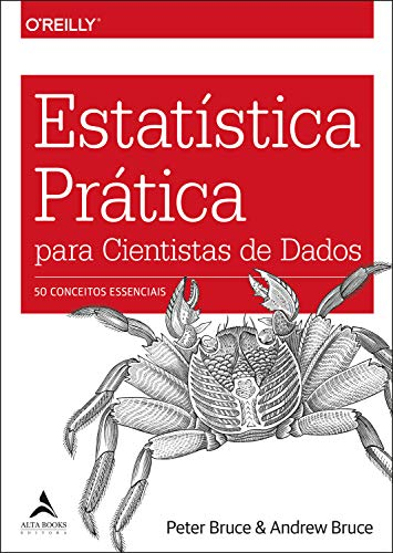 Estatística prática para cientistas de dados: 50 conceitos essenciais