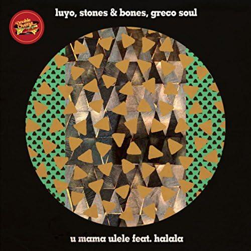 Luyo, Greco Soul & Stones & Bones feat. Halala