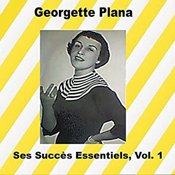 Georgette Plana - Ses Succès Essentiels, Vol. 1