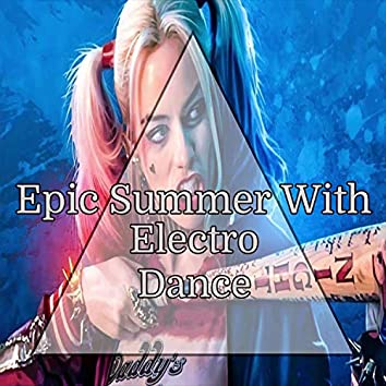 Epic Summer With Electro Dance
