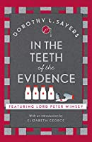In the Teeth of the Evidence: The best murder mystery series you'll read in 2020 (Lord Peter Wimsey Mysteries)