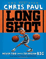 Long Shot: Never Too Small to Dream Big by Chris Paul, illustrated by Fran Morrison