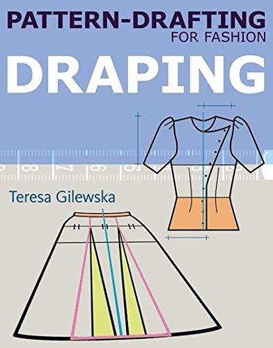 Pattern-drafting for Fashion: Draping: Draping
