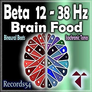 Beta 12 - 38 Hz: Brain Food