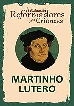 Coleção – A História dos Reformadores para Crianças: Martinho Lutero.