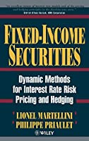 Fixed-Income Securities: Dynamic Methods for Interest Rate Risk Pricing and Hedging (Frontiers in Finance Series)