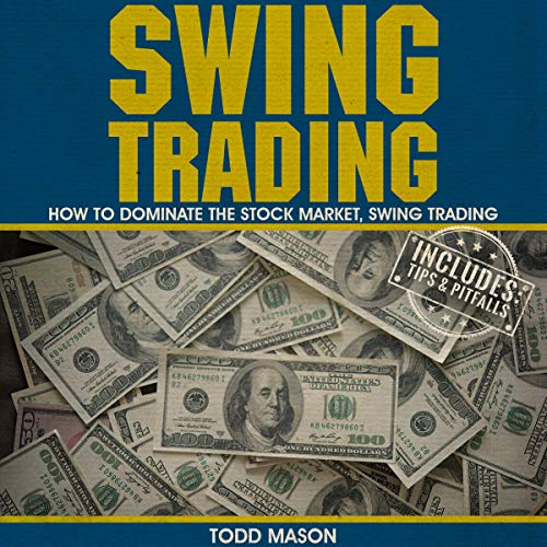 Swing Trading: How to Dominate The Stock Market, Swing Trading audiobook cover art
