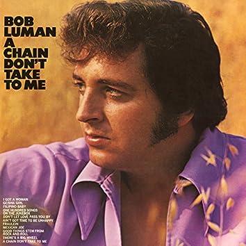 A Chain Don't Take to Me