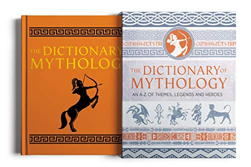 The Dictionary of Mythology: An A–Z of themes, legends and heroes