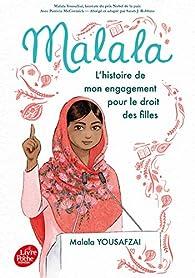 Malala - L'histoire de mon engagement pour le droit des filles par Malala Yousafzai
