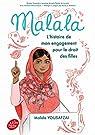 Malala - L'histoire de mon engagement pour le droit des filles par Yousafzai