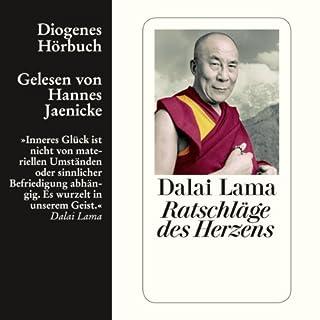 Ratschläge des Herzens                   Autor:                                                                                                                                 Dalai Lama                               Sprecher:                                                                                                                                 Hannes Jaenicke                      Spieldauer: 3 Std. und 38 Min.     142 Bewertungen     Gesamt 4,6