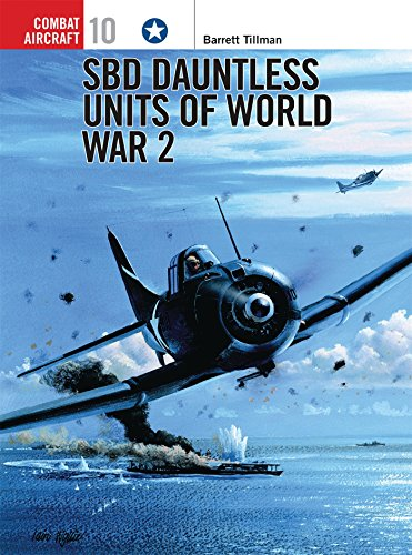 SBD Dauntless Units of World War 2 (Combat Aircraft)