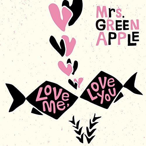 [Single]Love me, Love you – Mrs. GREEN APPLE[FLAC + MP3]
