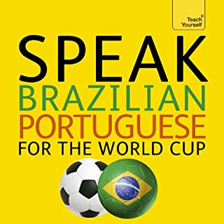 Speak Brazilian Portuguese for the Football World Cup     (Learn Brazilian Portuguese with Teach Yourself)              By:                                                                                                                                 Sue Tyson-Ward,                                                                                        Ethel Pereira De Almeida Rowbotham                               Narrated by:                                                                                                                                 Teach Yourself Languages                      Length: 1 hr and 31 mins     Not rated yet     Overall 0.0
