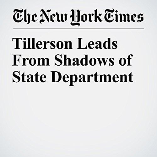 Tillerson Leads From Shadows of State Department copertina