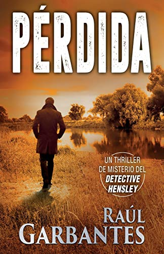 Pérdida: Un thriller de misterio del detective Hensley: 3 (El experimentado detective Hensley)