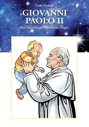 Giovanni Paolo II. Un bambino diventato papa