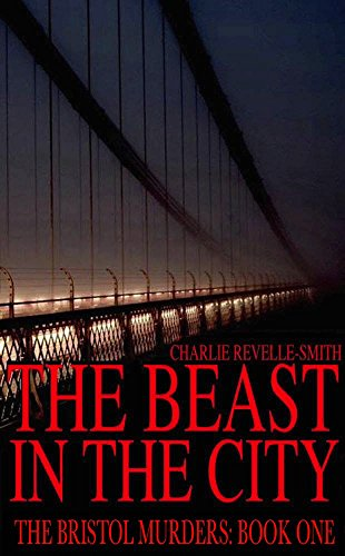 The Beast in the City (The Bristol Murders Book 1)