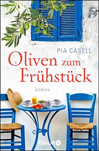Oliven zum Frühstück: Roman (Kreta-Sommer, Band 1)
