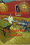 Vincent Van Gogh The Night Cafe Notebook: Password Log/note book in Disguise with Beautiful Vincent Van Gogh Art Diary (Discreet Password Keeper / Organizer)for men women kids art lovers