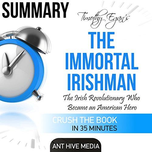 Timothy Egan's The Immortal Irishman: The Irish Revolutionary Who Became an American Hero | Summary audiobook cover art