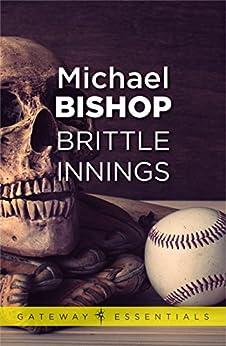 Brittle Innings (Gateway Essentials) by [Michael Bishop]