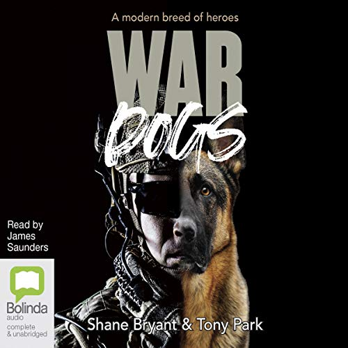 War Dogs: An Australian and His Dog Go to War in Afghanistan