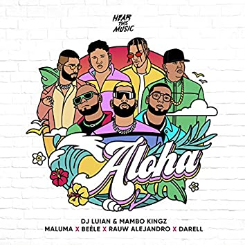 Aloha (feat. Darell, Mambo Kingz & Dj Luian)